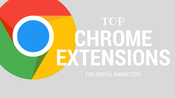 15 Top Chrome Extensions for Digital Marketers